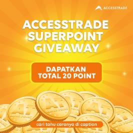 ACCESSTRADE SUPER POINT GIVEAWAY